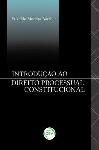 INTRODUÇÃO AO DIREITO PROCESSUAL CONSTITUCIONAL