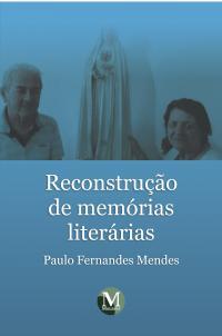 RECONSTRUÇÃO DE MEMÓRIAS LITERÁRIAS