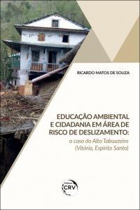 EDUCAÇÃO AMBIENTAL E CIDADANIA EM ÁREA DE RISCO DE DESLIZAMENTO: <br>o caso do Alto Tabuazeiro (Vitória, Espírito Santo)