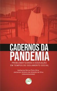 CADERNOS DA PANDEMIA:<br> problematizando a Educação em tempos de isolamento social