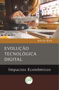 EVOLUÇÃO TECNOLÓGICA DIGITAL: <br>impactos econômicos