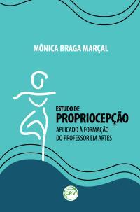 ESTUDO DE PROPRIOCEPÇÃO – APLICADO À FORMAÇÃO DO PROFESSOR EM ARTES