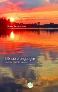 SILÊNCIO E LINGUAGEM:<br>intuição, espanto e poesia