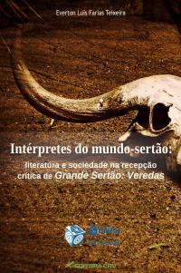 INTÉRPRETES DO MUNDO-SERTÃO:<br>literatura e sociedade na recepção crítica de Grande Sertão Veredas