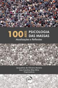 100 ANOS PSICOLOGIA DAS MASSAS:<br> atualizações e reflexões
