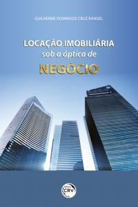 LOCAÇÃO IMOBILIÁRIA SOB A ÓPTICA DE NEGÓCIO