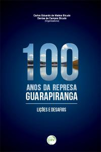 100 ANOS DA REPRESA GUARAPIRANGA:<br> lições e desafios