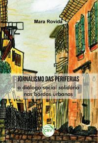 JORNALISMO DAS PERIFERIAS:<br> o diálogo social solidário nas bordas urbanas