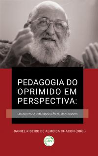 PEDAGOGIA DO OPRIMIDO EM PERSPECTIVA:<br> legado para uma educação humanizadora