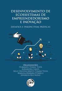 DESENVOLVIMENTO DE ECOSSISTEMAS DE EMPREENDEDORISMO E INOVAÇÃO:<br>desafios e perspectivas práticas