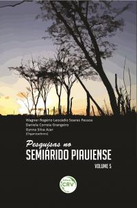 PESQUISAS NO SEMIÁRIDO PIAUIENSE <br>Volume 5