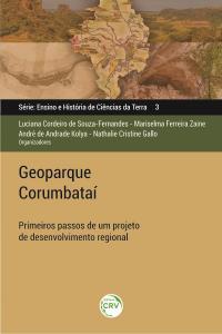 GEOPARQUE CORUMBATAÍ: <br>primeiros passos de um projeto de desenvolvimento regional <br>Ensino e História de Ciências da Terra – Volume 3