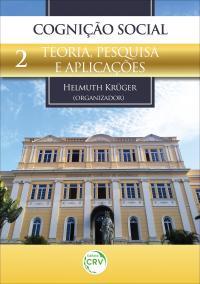 COGNIÇÃO SOCIAL: <br>teoria, pesquisa e aplicações <br>Volume 2