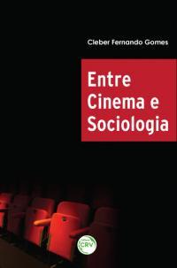 ENTRE CINEMA E SOCIOLOGIA