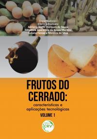 FRUTOS DO CERRADO: <br>características e aplicações tecnológicas<br> Volume 1
