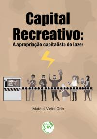 CAPITAL RECREATIVO A APROPRIAÇÃO CAPITALISTA DO LAZER