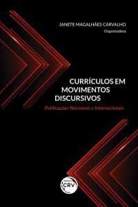 CURRÍCULOS EM MOVIMENTOS DISCURSIVOS: <br>publicações nacionais e internacionais