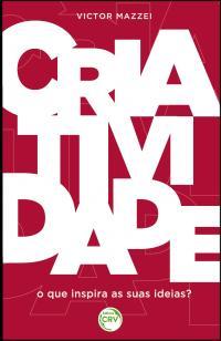 CRIATIVIDADE:<br>o que inspira suas ideias?
