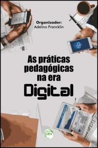 AS PRÁTICAS PEDAGÓGICAS NA ERA DIGITAL