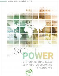 SOFT POWER E INTERNACIONALIZAÇÃO DE PRODUTOS CULTURAIS BRASILEIROS