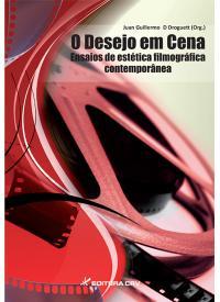 O DESEJO EM CENA<BR>ensaios de estética filmográfica contemporânea