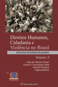 DIREITOS HUMANOS, CIDADANIA E VIOLÊNCIA NO BRASIL:<br>estudos interdisciplinares - Volume 3