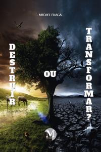 DESTRUIR OU TRANSFORMAR?