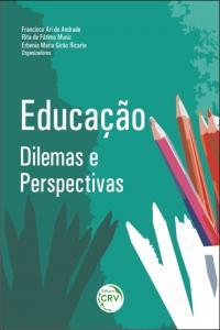EDUCAÇÃO: <br>dilemas e perspectivas