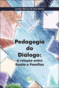 PEDAGOGIA DO DIÁLOGO:  <br>a relação entre escola e famílias