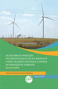 OS SISTEMAS DE PRODUÇÃO PECUÁRIOS NA BACIA DO RIO IBIRAPUITÃ E SUAS RELAÇÕES COM ÁGUA E A ENERGIA NA PRODUÇÃO DE ALIMENTOS – NEXUS PAMPA