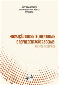FORMAÇÃO DOCENTE, IDENTIDADE E REPRESENTAÇÕES SOCIAIS: <br>debates necessários