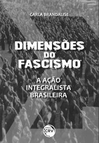DIMENSÕES DO FASCISMO:<br> a Ação Integralista Brasileira