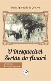 O INESQUECÍVEL SERTÃO DO ASSARÉ <br> 2ª edição revista e ampliada