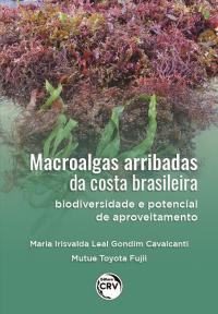 MACROALGAS ARRIBADAS DA COSTA BRASILEIRA:<br> biodiversidade e potencial de aproveitamento.