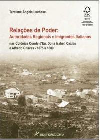 RELAÇÕES DE PODER:<br>autoridades regionais e imigrantes Italianos nas Colônias Conde d'EU, Dona Isabel, caxias e  Alfredo Chaves  1875 A 1889