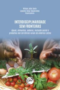 INTERDISCIPLINARIDADE SEM FRONTEIRAS: <br> Águas, alimentos, saberes, inclusão social e produtiva nos territórios rurais da América Latina