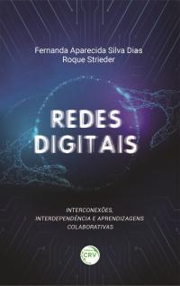 REDES DIGITAIS: <br>interconexões, interdependência e aprendizagens colaborativas