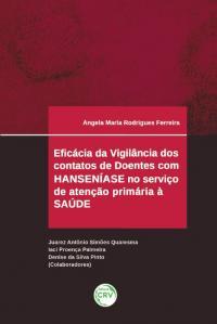 EFICÁCIA DA VIGILÂNCIA DOS CONTATOS DE DOENTES COM HANSENÍASE NO SERVIÇO DE ATENÇÃO PRIMÁRIA À SAÚDE