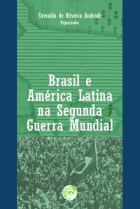 BRASIL E AMÉRICA LATINA NA SEGUNDA GUERRA MUNDIAL