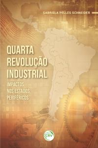 Quarta revolução industrial: <br>impactos nos Estados periféricos
