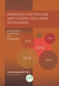 MEMÓRIAS E HISTÓRIA DAS INSTITUIÇÕES ESCOLARES DE DOURADOS: <br>pesquisas históricas em educação