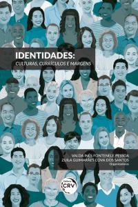 IDENTIDADES: <br>culturas, currículos e margens