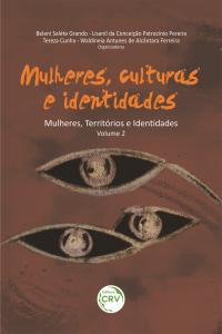 MULHERES, CULTURAS E IDENTIDADES<br> Série Mulheres, Territórios e Identidades – Volume II