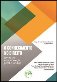 O CONHECIMENTO NO DIREITO:<br>temas de epistemologia geral e jurídica