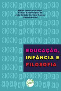 EDUCAÇÃO, INFÂNCIA E FILOSOFIA
