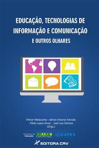 EDUCAÇÃO, TECNOLOGIAS DE INFORMAÇÃO E COMUNICAÇÃO E OUTROS OLHARES