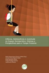 INFÂNCIA, ADOLESCÊNCIA E JUVENTUDE NO ESPAÇO SOCIOJURÍDICO:<br>dilemas e perspectivas para o tempo presente
