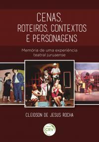 CENAS, ROTEIROS, CONTEXTOS E PERSONAGENS: <br>Memória de uma experiência teatral juruaense