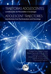 TRAJETÓRIAS ADOLESCENTES: <br>contribuições da psicanálise e sociologia<br><br> ADOLESCENT TRAJECTORIES: <br>contributions from Psychoanalysis and Sociology