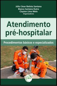 ATENDIMENTO PRÉ-HOSPITALAR:<br>procedimentos básicos e especializados